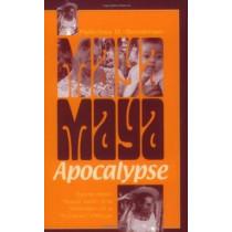 Maya Apocalypse: Seventeen Years with the Women of a Yucatan Village by Felicitas D. Goodman, 9780253215017