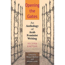 Opening the Gates, Second Edition: An Anthology of Arab Feminist Writing by Margot Badran, 9780253217035