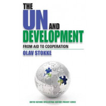 The UN and Development: From Aid to Cooperation by Olav Stokke, 9780253220813