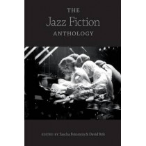 The Jazz Fiction Anthology by Sascha Feinstein, 9780253221377