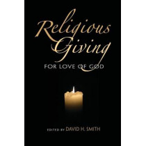 Religious Giving: For Love of God by David H. Smith, 9780253221889