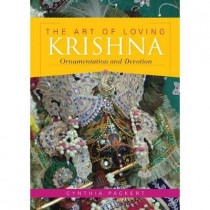 The Art of Loving Krishna: Ornamentation and Devotion by Cynthia Packert, 9780253221988