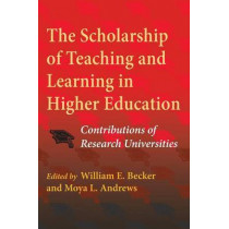 The Scholarship of Teaching and Learning in Higher Education: Contributions of Research Universities by Moya L. Andrews, 9780253222909