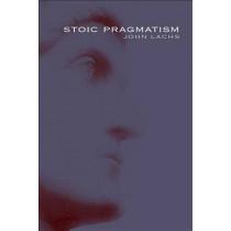 Stoic Pragmatism by John Lachs, 9780253223760