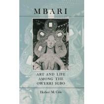 Mbari: Art and the Life Among the Owerri Igbo by Herbert M. Cole, 9780253303974