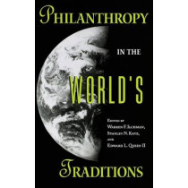 Philanthropy in the World's Traditions by Warren F. Ilchman, 9780253333926
