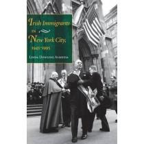 Irish Immigrants in New York City, 1945-1995 by Linda Dowling Almeida, 9780253338433