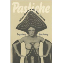 Pastiche: Cultural Memory in Art, Film, Literature by Ingeborg Hoesterey, 9780253338808