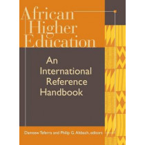 African Higher Education: An International Reference Handbook by Damtew Teferra, 9780253341860