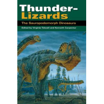 Thunder-Lizards: The Sauropodomorph Dinosaurs by Virginia Tidwell, 9780253345424