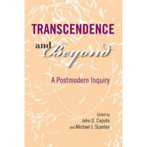 Transcendence and Beyond: A Postmodern Inquiry by John D. Caputo, 9780253348746