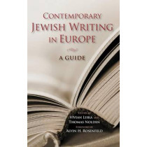 Contemporary Jewish Writing in Europe: A Guide by Vivian Liska, 9780253348753