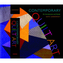 Contemporary Quilt Art: An Introduction and Guide by Kathleen Lenkowsky, 9780253351241
