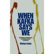 When Kafka Says We: Uncommon Communities in German-Jewish Literature by Vivian Liska, 9780253353085