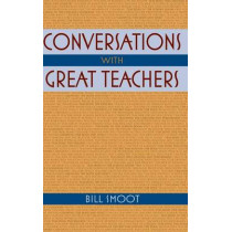 Conversations with Great Teachers by Bill Smoot, 9780253354914