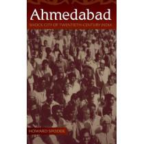 Ahmedabad: Shock City of Twentieth-Century India by Howard Spodek, 9780253355874