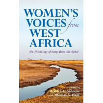 Women's Voices from West Africa: An Anthology of Songs from the Sahel by Aissata G. Sidikou, 9780253356703