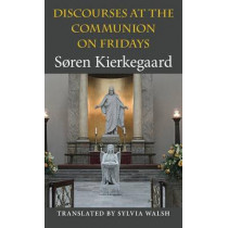 Discourses at the Communion on Fridays by Soren Kierkegaard, 9780253356734