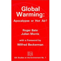 Global Warming: Apocalypse or Hot Air? by Roger Bate, 9780255363310