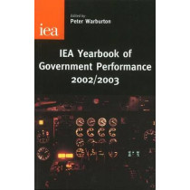 IEA Yearbook of Government Performance: 2002/2003 by Peter Warburton, 9780255365321