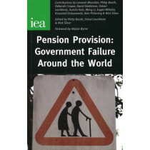 Pension Provision: Government Failure Around the World by Philip Booth, 9780255366021