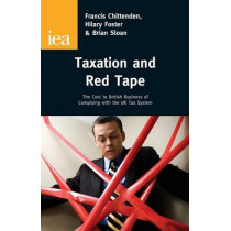 Taxation and Red Tape: The Cost to British Business of Complying with the UK Tax System by Francis Chittenden, 9780255366120