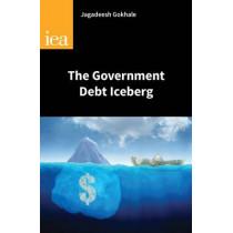 The Government Debt Iceberg by Jagadeesh Gokhale, 9780255366663