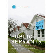 Public Servants: Art and the Crisis of the Common Good: Volume 2 by Johanna Burton, 9780262034814