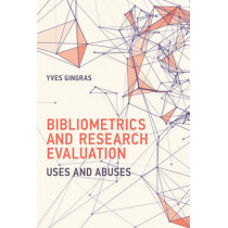 Bibliometrics and Research Evaluation: Uses and Abuses by Yves Gingras, 9780262035125