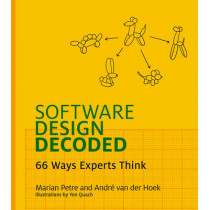 Software Design Decoded: 66 Ways Experts Think by Marian Petre, 9780262035187