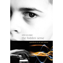 The Hidden Sense: Synesthesia in Art and Science by Cretien van Campen, 9780262514071