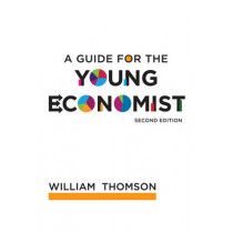 A Guide for the Young Economist by William Thomson, 9780262515894