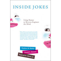 Inside Jokes: Using Humor to Reverse-Engineer the Mind by Matthew M. Hurley, 9780262518697