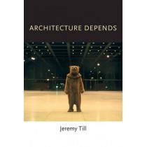 Architecture Depends by Jeremy Till, 9780262518789