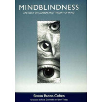Mindblindness: An Essay on Autism and Theory of Mind by Simon Baron-Cohen, 9780262522250