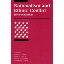 Nationalism and Ethnic Conflict by Michael E. Brown, 9780262523158
