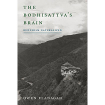 The Bodhisattva's Brain: Buddhism Naturalized by Owen Flanagan, 9780262525206