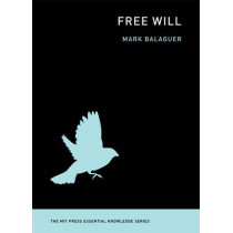 Free Will by Mark Balaguer, 9780262525794