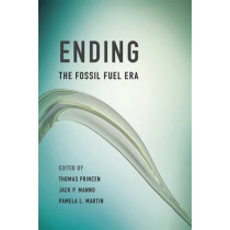 Ending the Fossil Fuel Era by Thomas Princen, 9780262527330