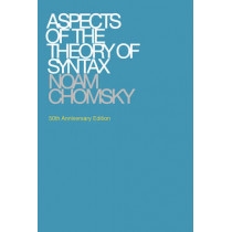 Aspects of the Theory of Syntax by Noam Chomsky, 9780262527408