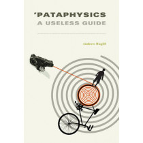 'Pataphysics: A Useless Guide by Andrew Hugill, 9780262527569