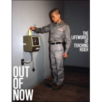 Out of Now: The Lifeworks of Tehching Hsieh by Adrian Heathfield, 9780262528214