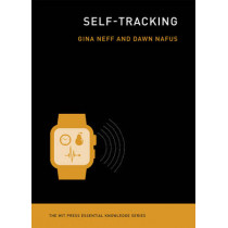 Self-Tracking by Gina Neff, 9780262529129