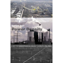 Power Density: A Key to Understanding Energy Sources and Uses by Vaclav Smil, 9780262529730