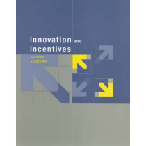Innovation and Incentives by Suzanne Scotchmer, 9780262693431