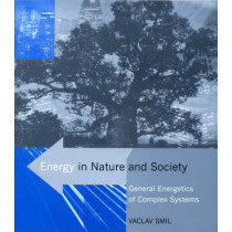 Energy in Nature and Society: General Energetics of Complex Systems by Vaclav Smil, 9780262693561