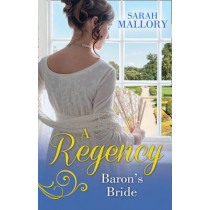A Regency Baron's Bride: To Catch a Husband... / The Wicked Baron by Sarah Mallory, 9780263917673