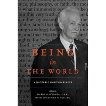 Being in the World: A Quotable Maritain Reader by Mario O. D'Souza, 9780268008994