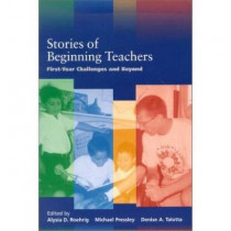 Stories of Beginning Teachers: First Year Challenges and Beyond by Alysia D. Roehrig, 9780268017774