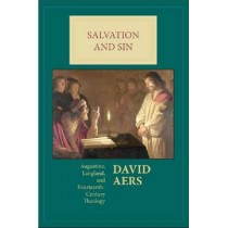 Salvation and Sin: Augustine, Langland, and Fourteenth-Century Theology by David Aers, 9780268020330